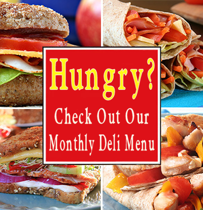 Hungry? Check Out Our Monthly Deli Menu