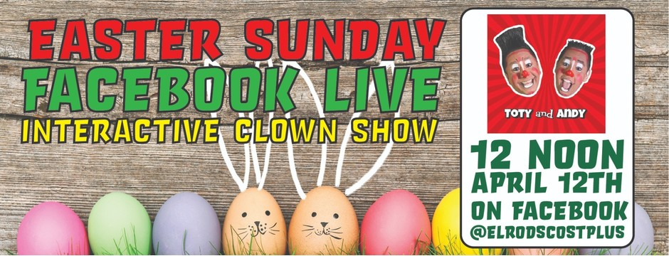Easter Sunday Facebook LIVE Interactive Clown Show.  Toty & Andy 12 noon April 12th on Facebook @elr