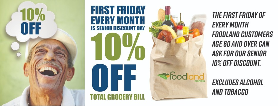 The first Friday of every month is Senior Discount Day at Foodland Markets. Foodland customers age 6