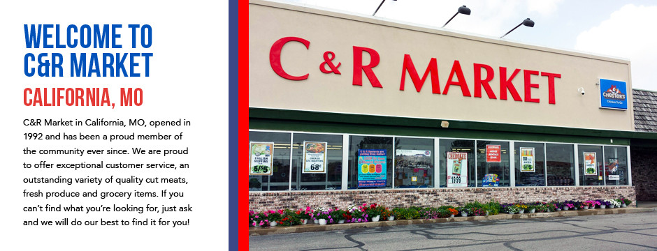 Welcome to C&R Market - California, Missouri