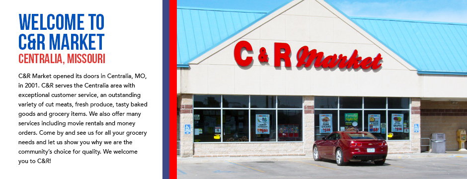 Welcome to C&R Market – Centralia, Missouri