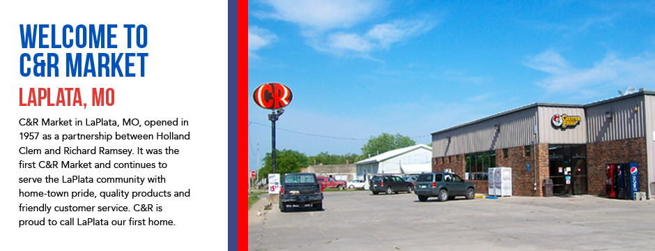Welcome to C&R Market – LaPlata, Missouri