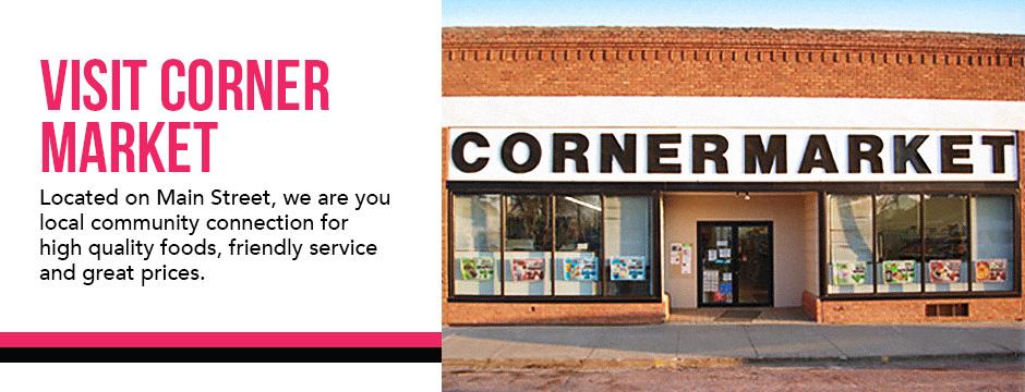 Visit Corner Market
