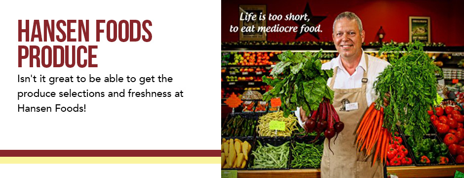 Hansen Foods Produce