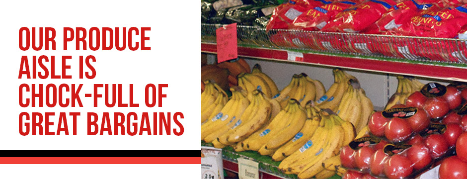 Our Produce Aisle is Chock-Full of Great Bargains