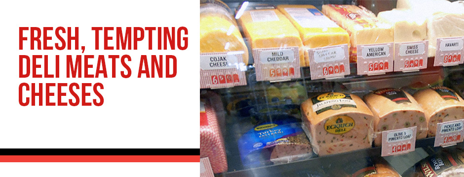 Fresh, Tempting Deli Meats and Cheeses